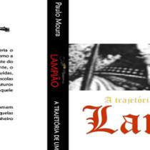Livro: Lampião, a trajetória de um rei sem Castelo, de Paulo Moura